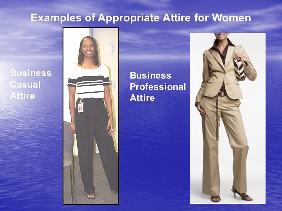 Examples of Appropriate Attire for Women Business Casual Attire Business Professional Attire