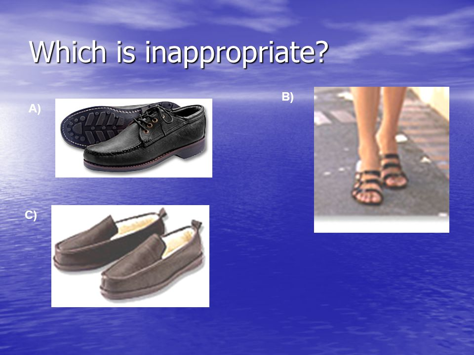 Which is inappropriate? A) C) B)