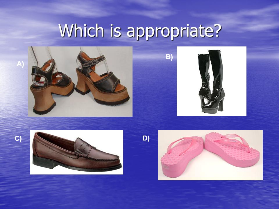 Which is appropriate? A) C) B) D)