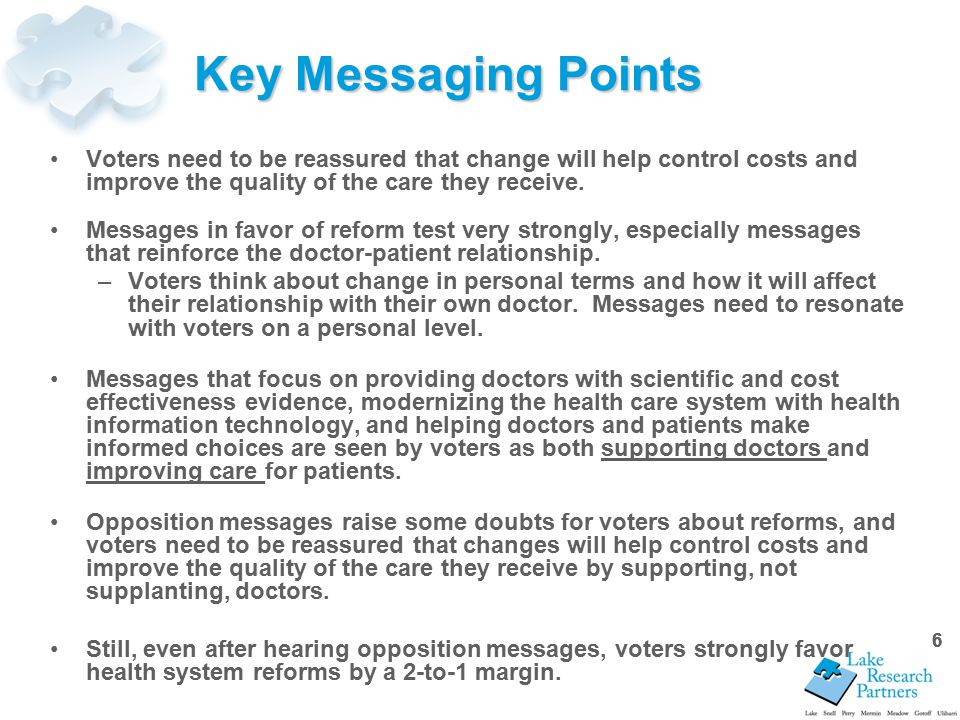 66 Key Messaging Points Voters need to be reassured that change will help control costs and improve the quality of the care they receive.