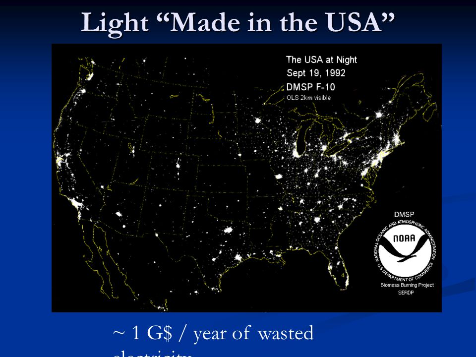 Light Made in the USA ~ 1 G$ / year of wasted electricity