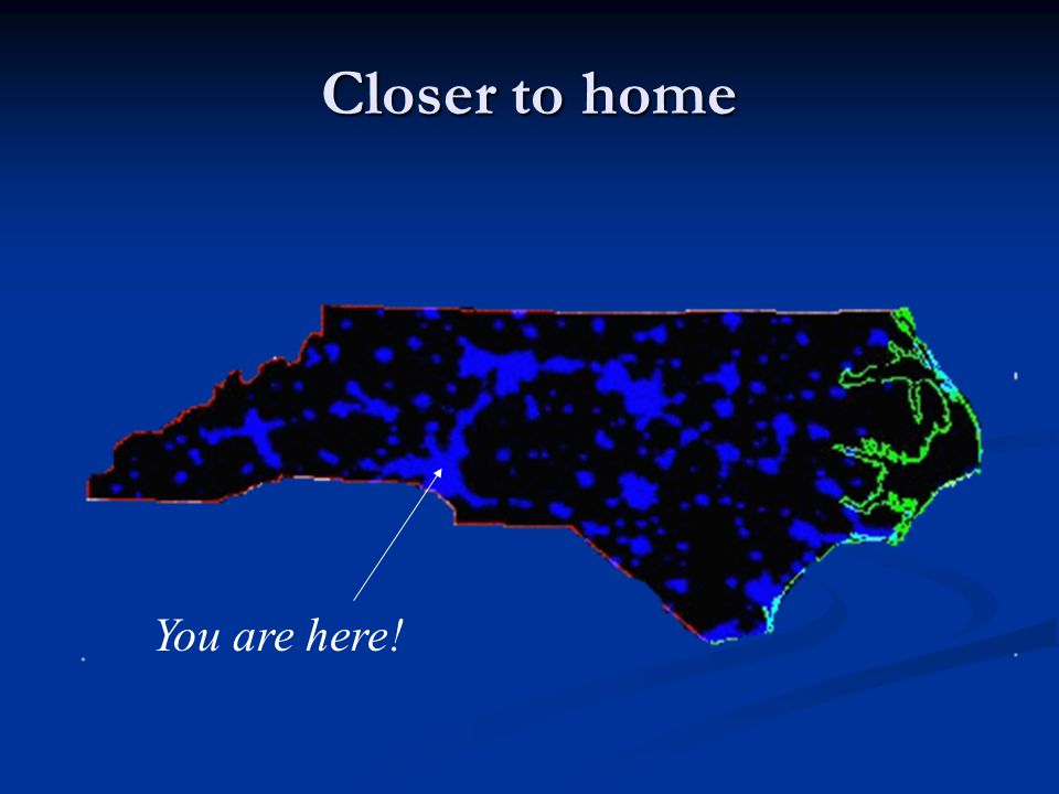 Closer to home You are here!