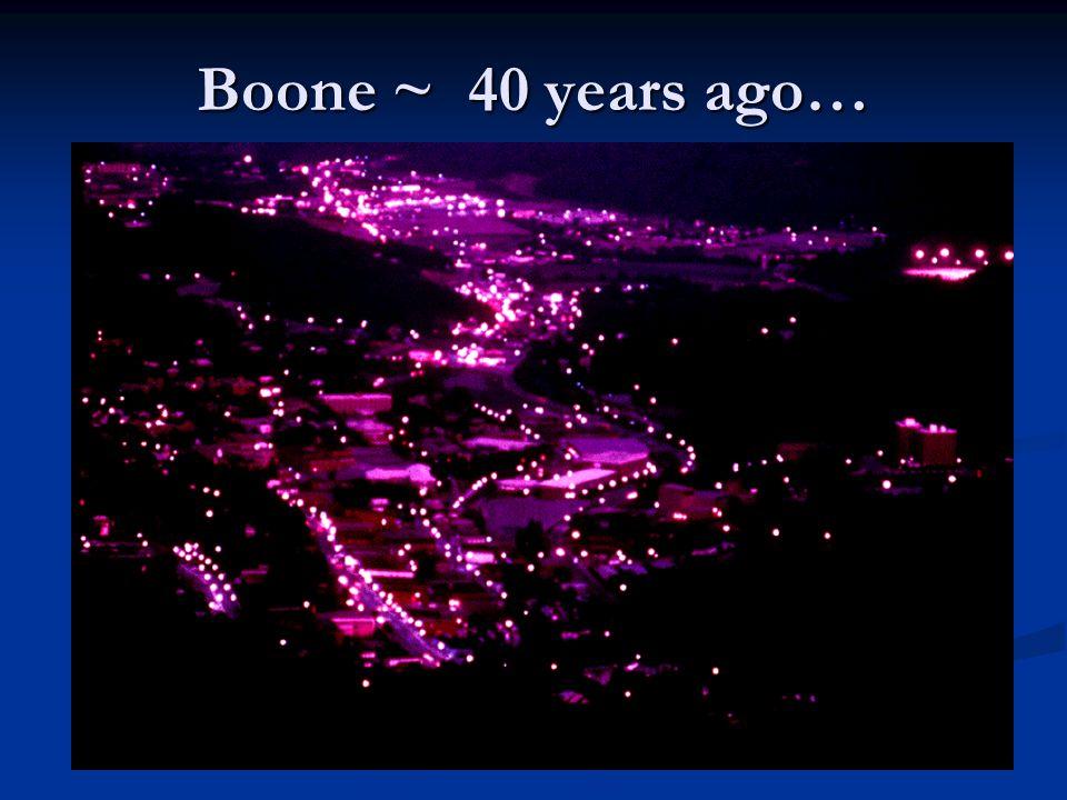 Boone ~ 40 years ago…