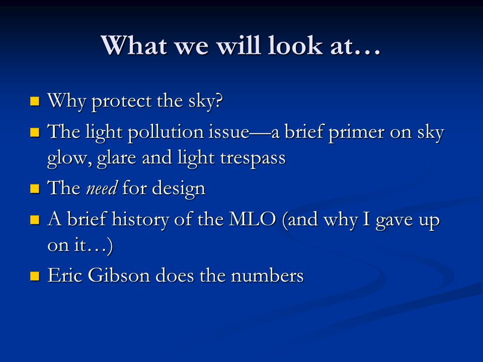 What we will look at… Why protect the sky. Why protect the sky.