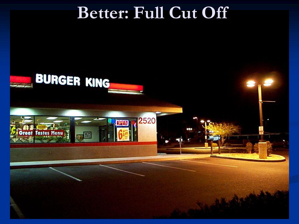 Better: Full Cut Off