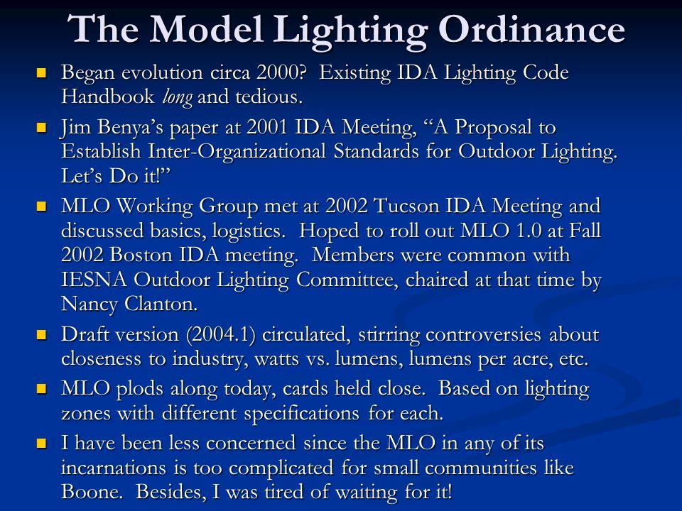 The Model Lighting Ordinance Began evolution circa 2000.