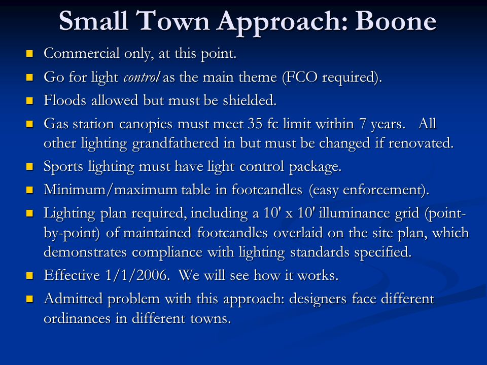 Small Town Approach: Boone Commercial only, at this point. Commercial only, at this point. Go for light control as the main theme (FCO required). Go f