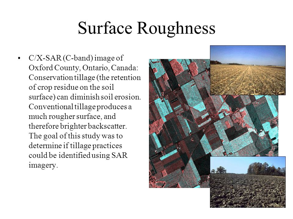 Surface Roughness C/X-SAR (C-band) image of Oxford County, Ontario, Canada: Conservation tillage (the retention of crop residue on the soil surface) can diminish soil erosion.
