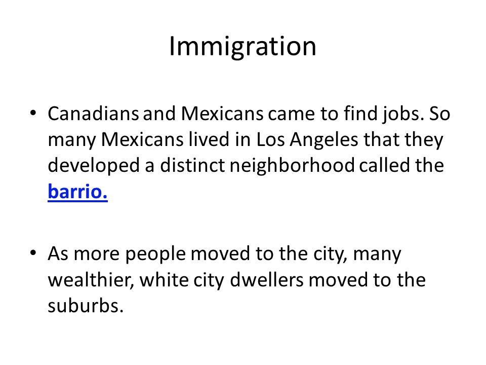 Immigration Canadians and Mexicans came to find jobs.