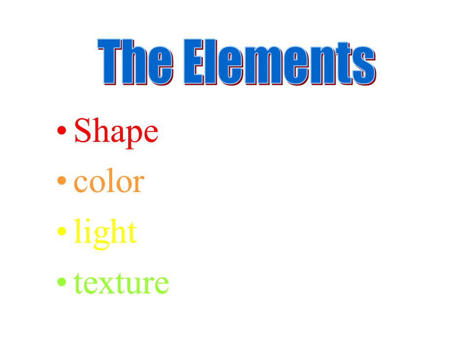 Shape color light texture