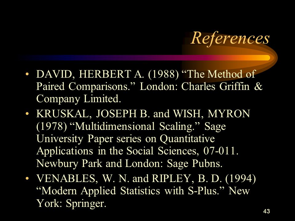 43 References DAVID, HERBERT A.