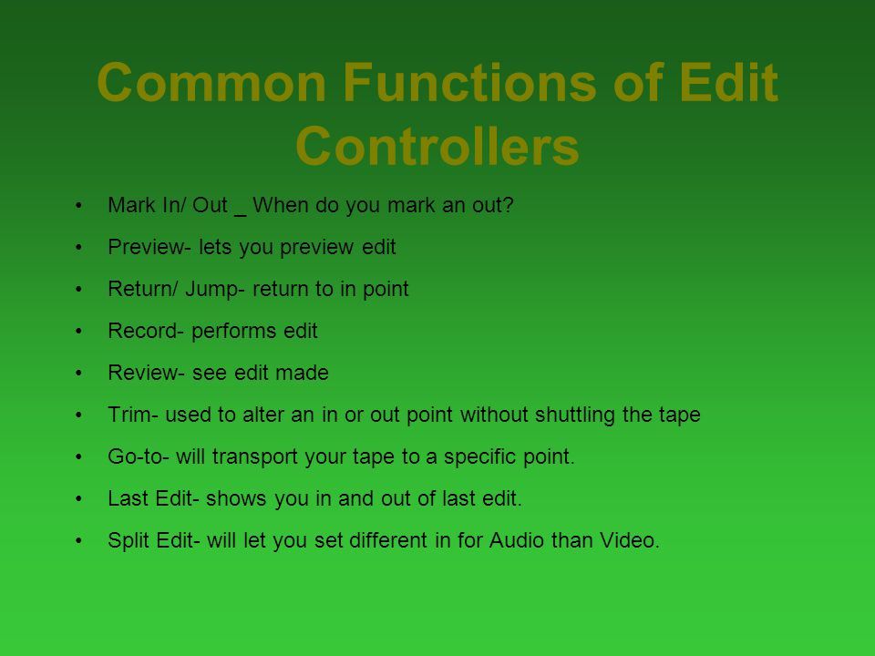 Common Functions of Edit Controllers Mark In/ Out _ When do you mark an out.