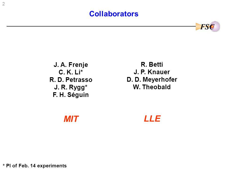 2 R. Betti J. P. Knauer D. D. Meyerhofer W. Theobald LLE Collaborators J.