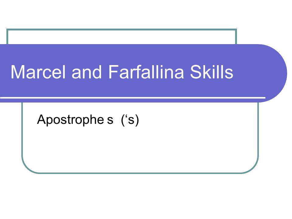 Marcel and Farfallina Skills Apostrophe s ('s)