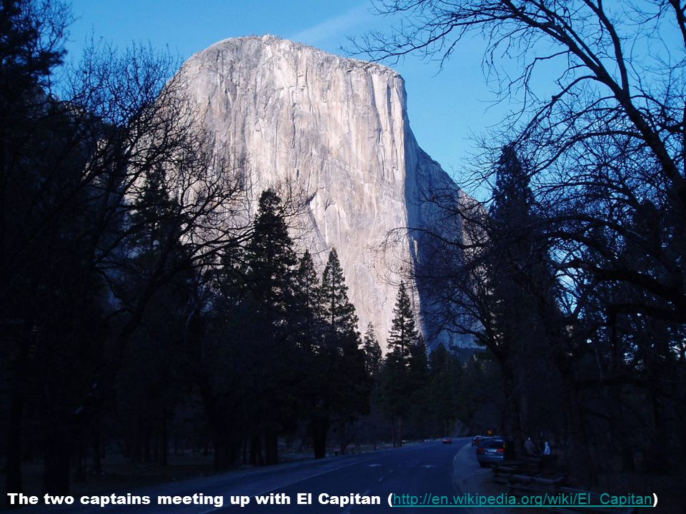 The two captains meeting up with El Capitan ( http://en.wikipedia.org/wiki/El_Capitan ) http://en.wikipedia.org/wiki/El_Capitan