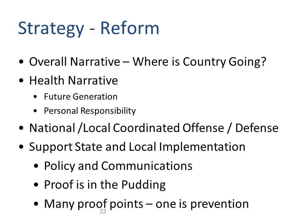 33 Strategy - Reform Overall Narrative – Where is Country Going.