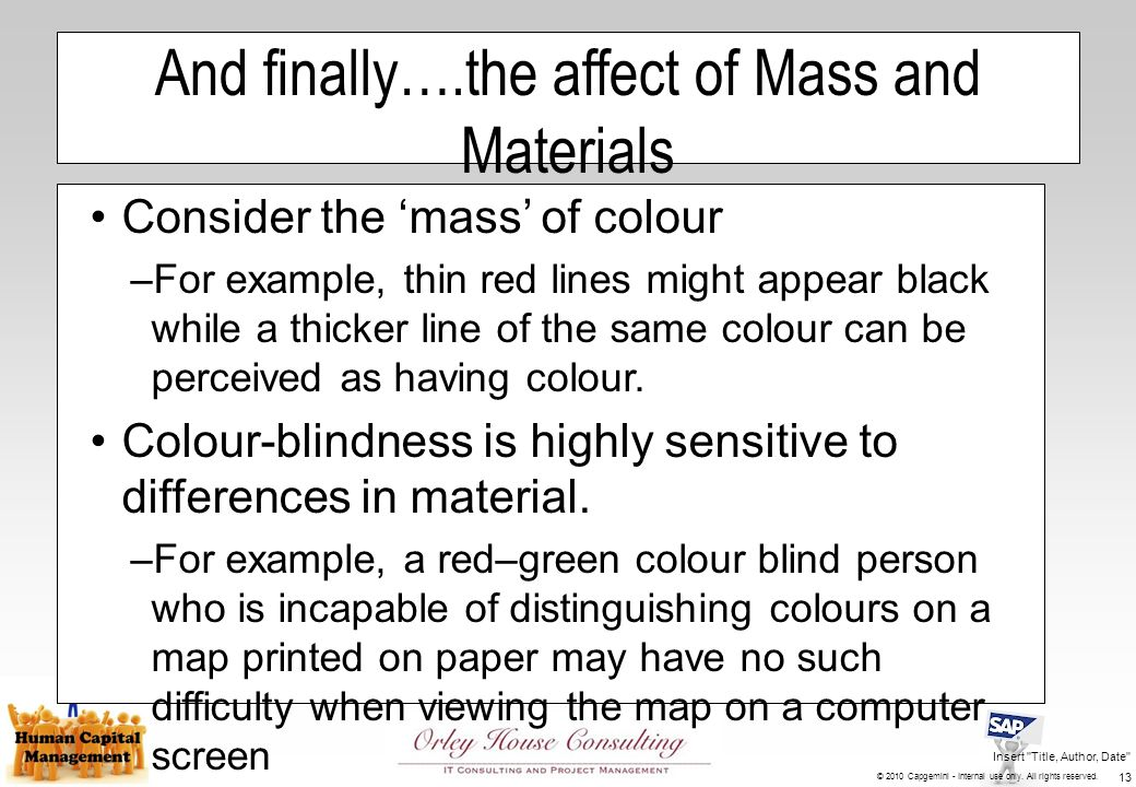 And finally….the affect of Mass and Materials Consider the 'mass' of colour –For example, thin red lines might appear black while a thicker line of the same colour can be perceived as having colour.