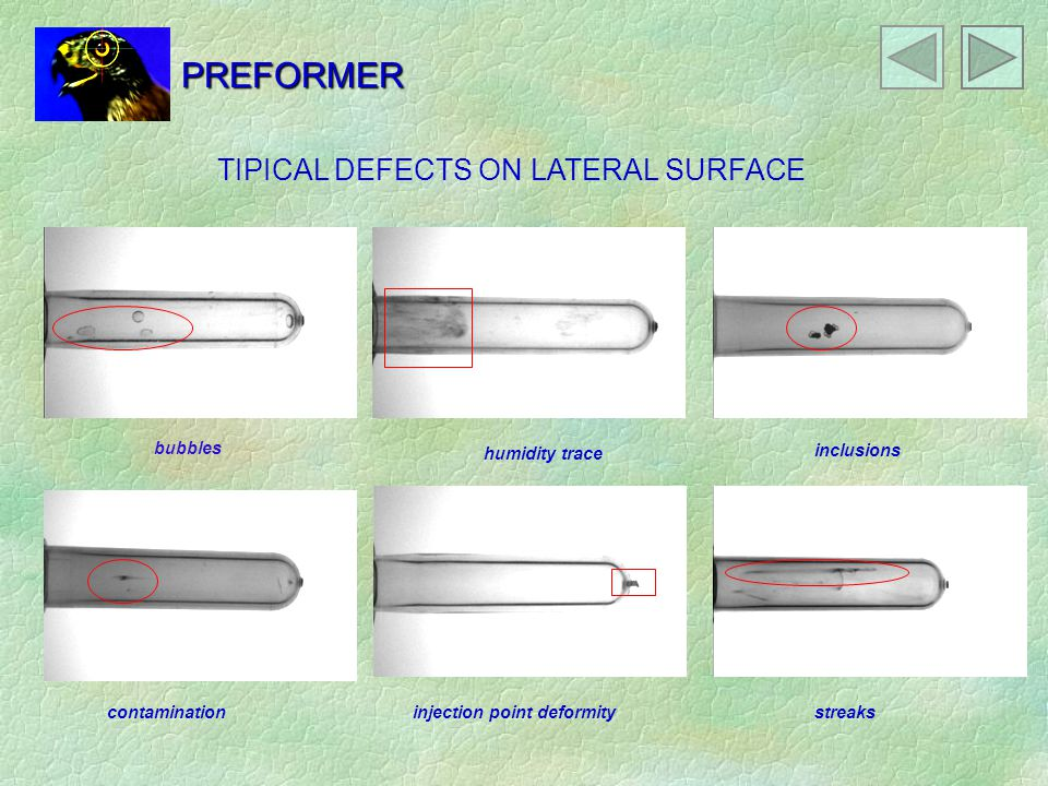PREFORMER TIPICAL DEFECTS ON LATERAL SURFACE bubbles humidity trace inclusions contaminationinjection point deformitystreaks