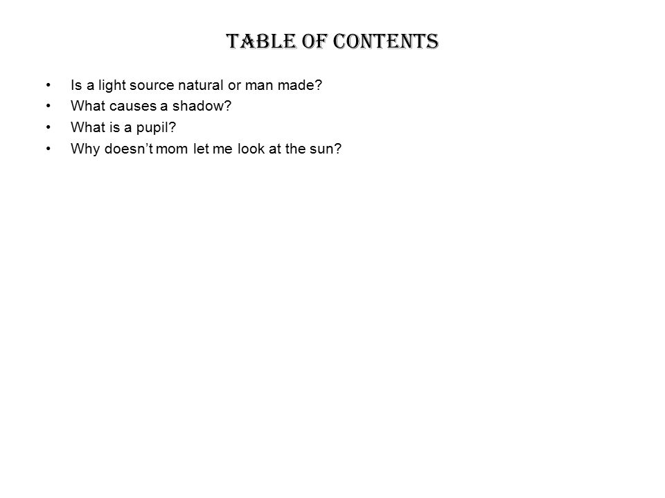 Table of contents Is a light source natural or man made.