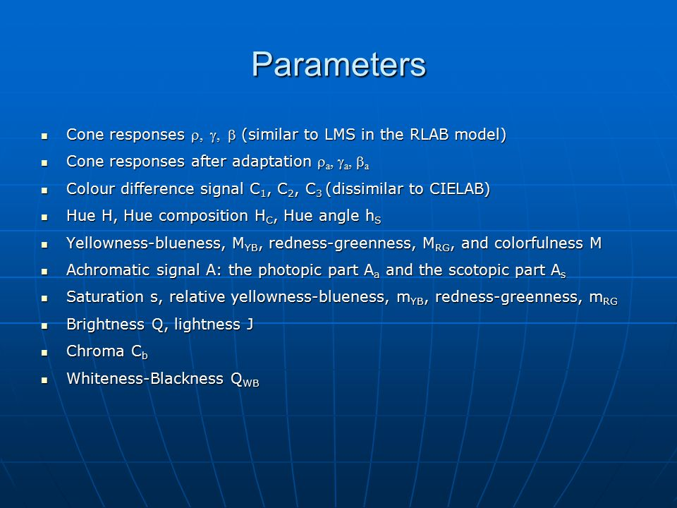 Parameters Cone responses , ,  (similar to LMS in the RLAB model) Cone responses , ,  (similar to LMS in the RLAB model) Cone responses after ad