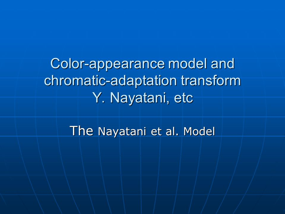 Color-appearance model and chromatic-adaptation transform Y.