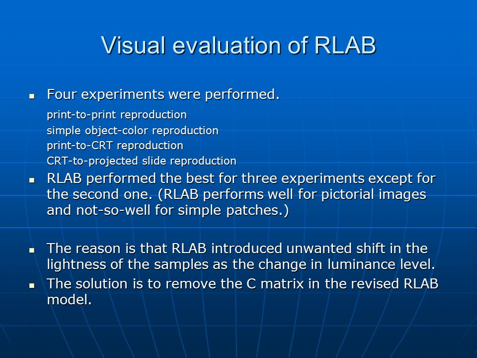 Visual evaluation of RLAB Four experiments were performed.