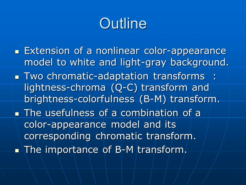 Outline Extension of a nonlinear color-appearance model to white and light-gray background. Extension of a nonlinear color-appearance model to white a
