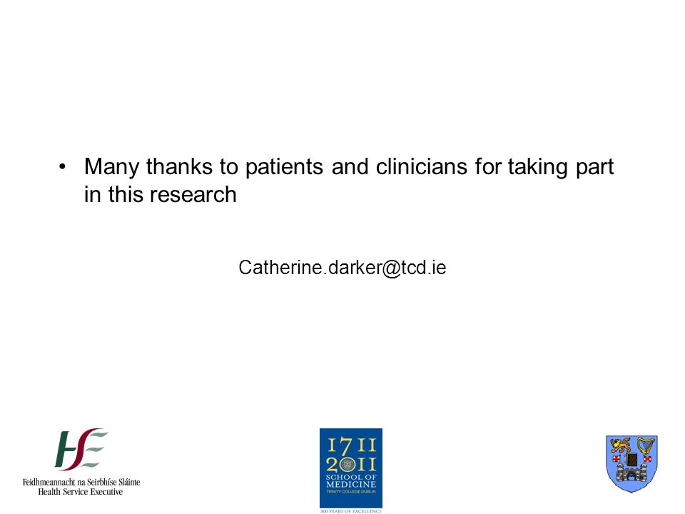 Many thanks to patients and clinicians for taking part in this research Catherine.darker@tcd.ie
