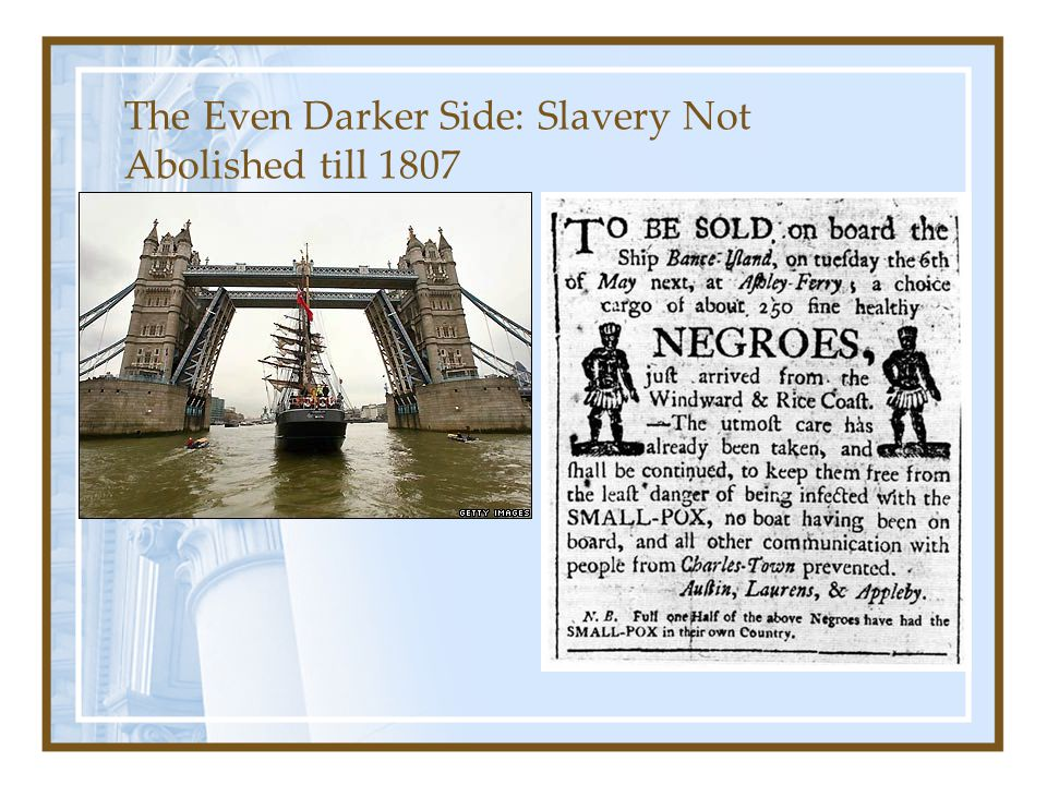 The Even Darker Side: Slavery Not Abolished till 1807