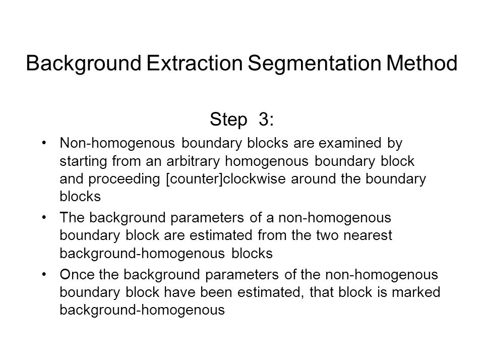 Step 3: Non-homogenous boundary blocks are examined by starting from an arbitrary homogenous boundary block and proceeding [counter]clockwise around t
