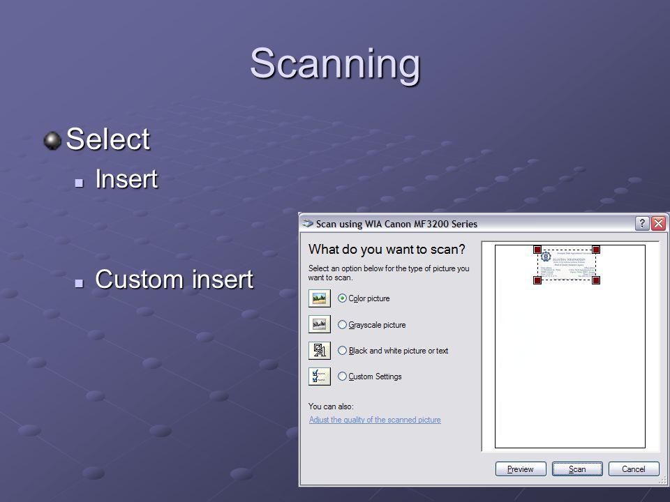 Scanning Select Insert Insert Custom insert Custom insert