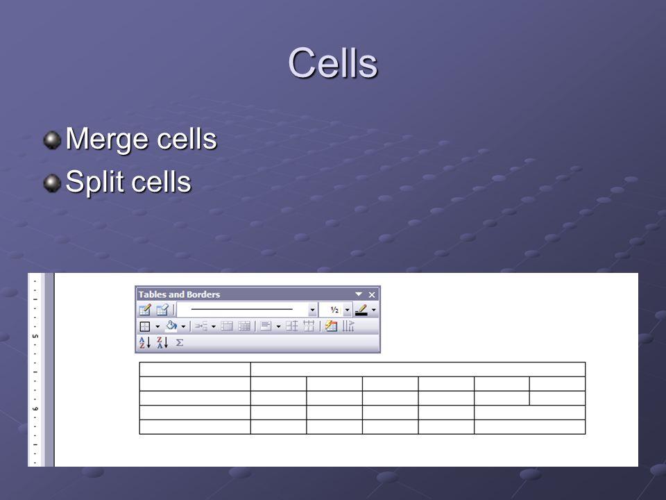 Cells Merge cells Split cells