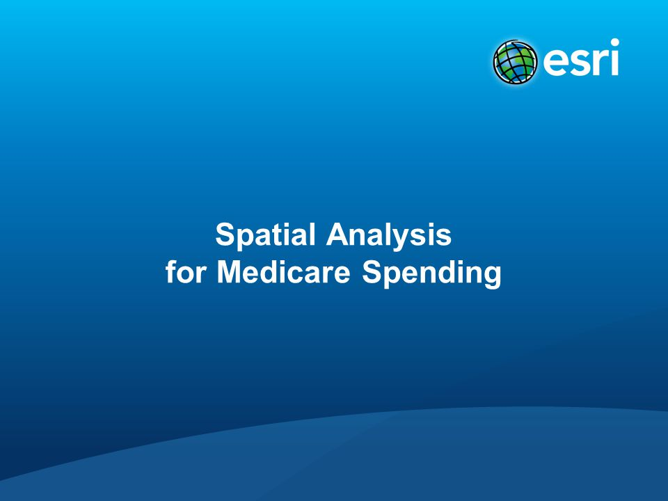 Spatial Analysis for Medicare Spending