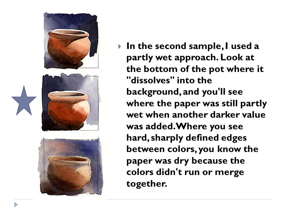  In the second sample, I used a partly wet approach. Look at the bottom of the pot where it