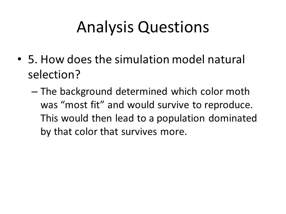 Analysis Questions 5.How does the simulation model natural selection.