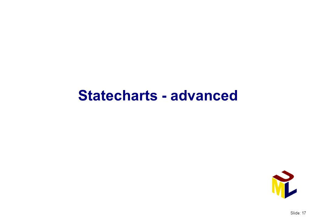 Statecharts - advanced Slide: 17