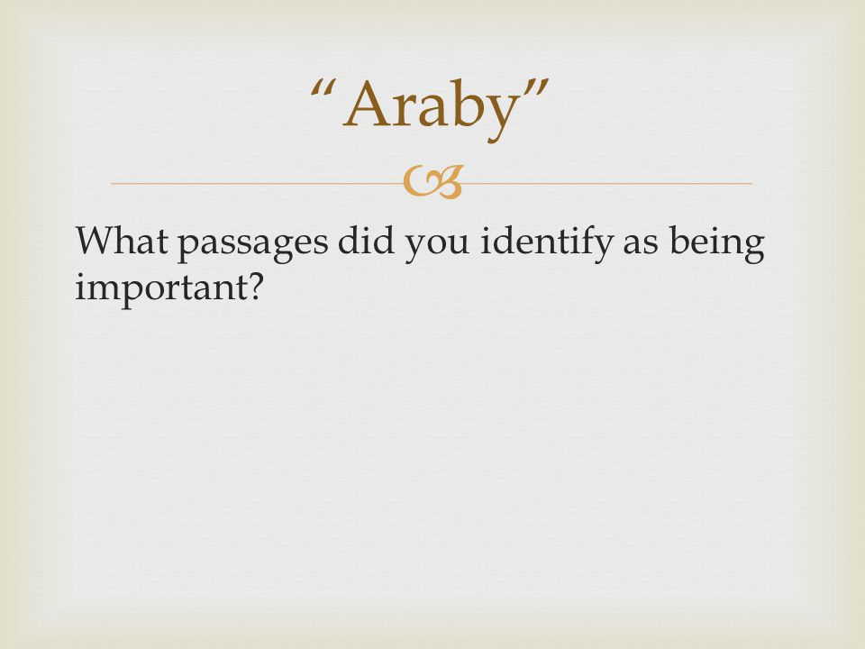  What passages did you identify as being important Araby
