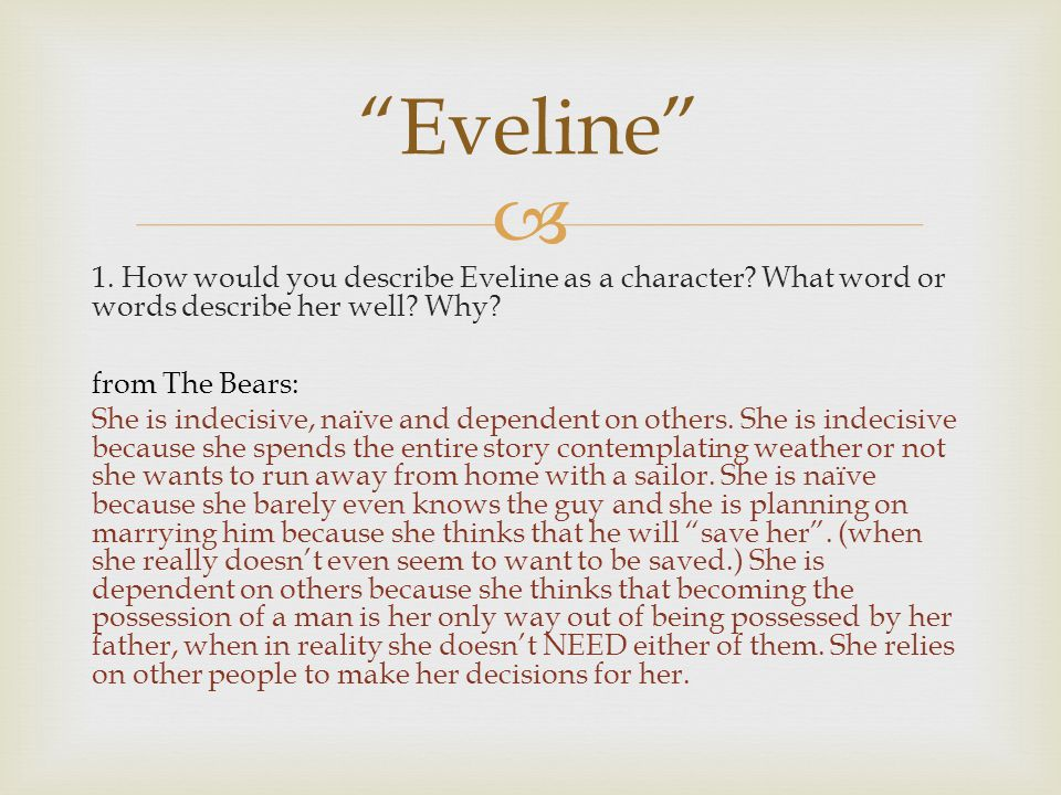  1. How would you describe Eveline as a character.