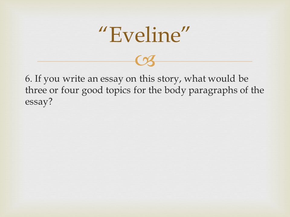 "araby"" and ""eveline""    born in dublin  writer  30  6"