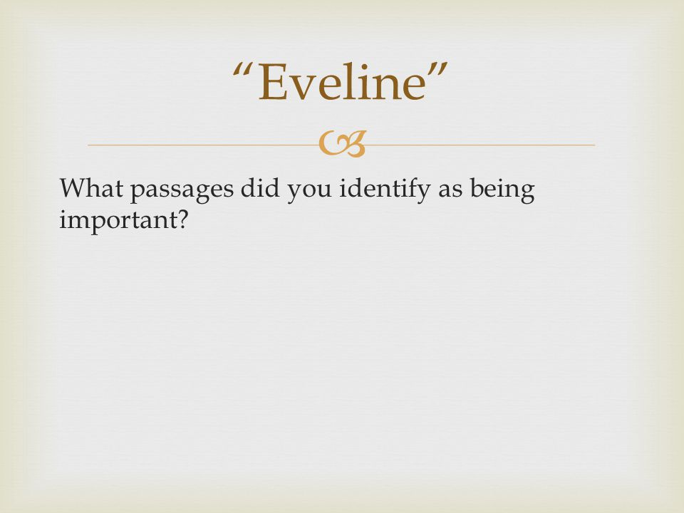  What passages did you identify as being important Eveline