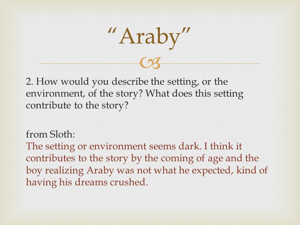  Questions? Araby