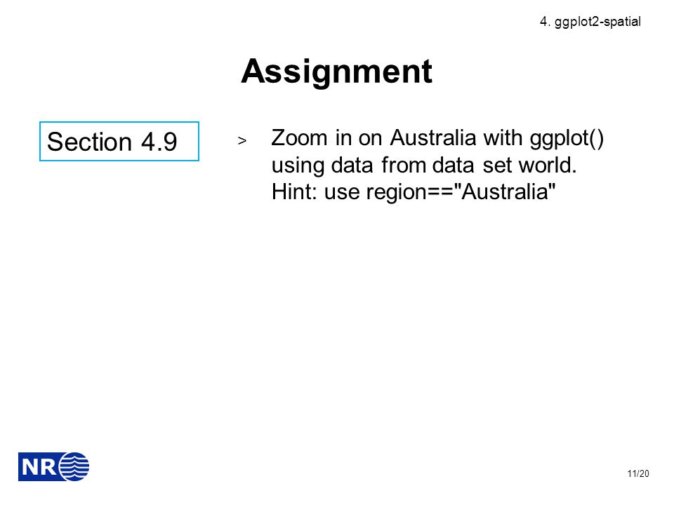 Assignment ˃ Zoom in on Australia with ggplot() using data from data set world.