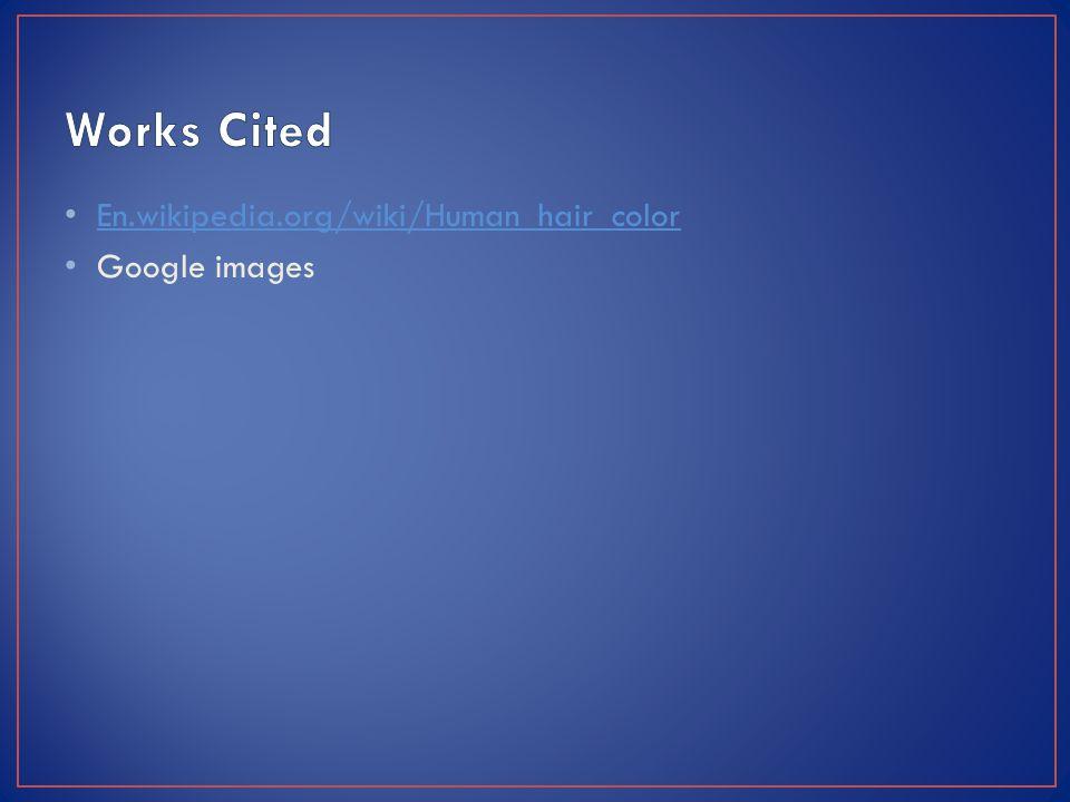 En.wikipedia.org/wiki/Human_hair_color Google images