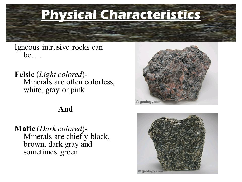 Physical Characteristics Igneous intrusive rocks can be….