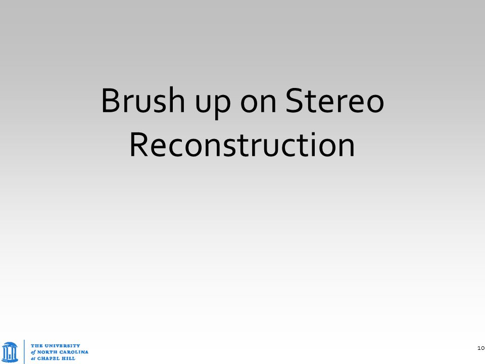 Brush up on Stereo Reconstruction 10