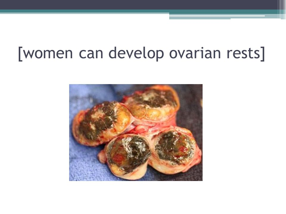 [women can develop ovarian rests]