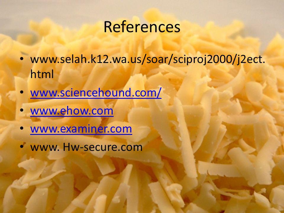 References www.selah.k12.wa.us/soar/sciproj2000/j2ect. html www.sciencehound.com/ www.ehow.com www.examiner.com www. Hw-secure.com
