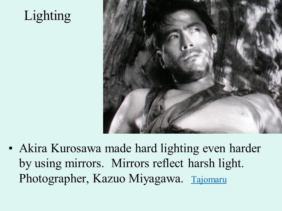 Lighting Akira Kurosawa made hard lighting even harder by using mirrors. Mirrors reflect harsh light. Photographer, Kazuo Miyagawa. Tajomaru Tajomaru