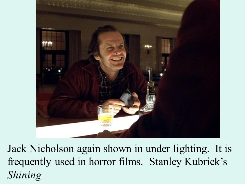Jack Nicholson again shown in under lighting. It is frequently used in horror films.