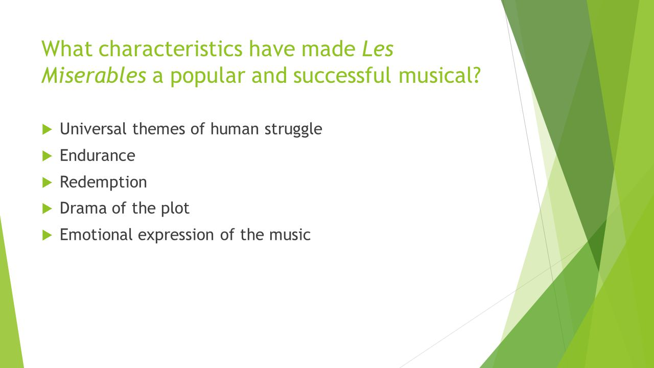 What characteristics have made Les Miserables a popular and successful musical.